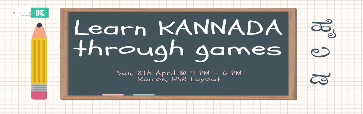 Book Online Tickets for Learn Kannada through games, Bengaluru.  Want To Learn Kannada?ChillMadi! We are introducing a new way of learning through games to make it interesting and a lot more fun. In the introduction class of the series, learn all about daily use words and bring down your opponents in th