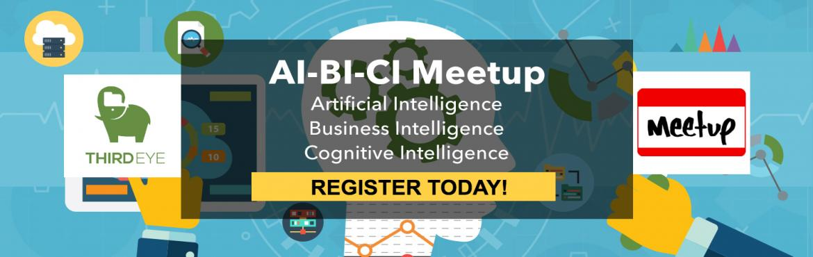 Book Online Tickets for AI-BI-CI Meetup, Kolkata.  Humankind is undergoing a huge transformation – thanks to a perfect culmination of a plethora of technologies coming together to jointly serve humankind's need at an entirely different level.Artificial Intelligence, Business Intelligence