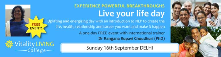 FREE DAY - Live your life day with an introduction to NLP - DELHI Sept 16th