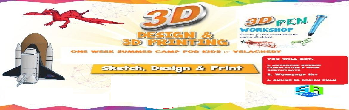 Book Online Tickets for Summer Camp  for 3D Design and 3D Printi, Chennai. Make your child an aspiring robotic scientist ... 3D Designing & 3D Printing ... an incredible future... and is the next big breaking technology... Create your kids to become an innovative techie by having hands on experience on 3D Designing &amp