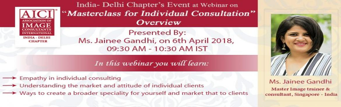 Book Online Tickets for Masterclass For Individual Consultation, Mumbai.  AICI India - Delhi Chapter\'s event at webinar on \