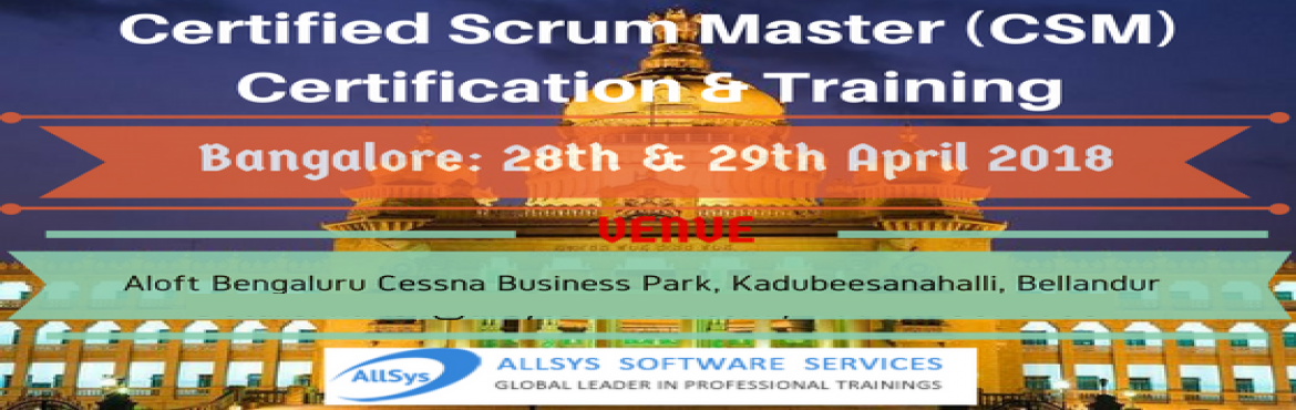 Book Online Tickets for Certified ScrumMaster (CSM) Training in , Bengaluru. Greetings from AllSys! Looking for CSM Training course? Our Certified Scrum Master Certification course in Bengaluru provides massive knowledge for your career growth and helps with better opportunity!  About Course: In our interactive and hands