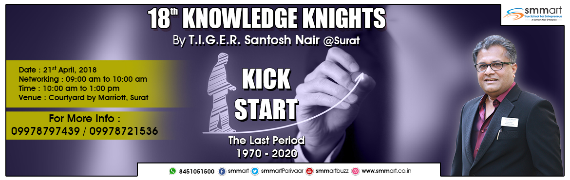"Book Online Tickets for 18th Knowledge Knights - Kick Start, Surat. We are sure you have all blocked your dates in the curiosity to know what you all SHOULD do ... but WON'T do for the new financial year!!!!! Well, the teaser worked well to get you all thinking; ""what exactly are we talking about""??"