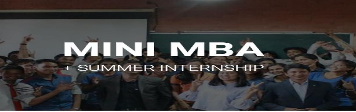 Book Online Tickets for MINI MBA  + SUMMER INTERNSHIP, Nagpur. Mini MBA is a 1-month course where you will learn everything about Business followed by an internship at 15+ Startups from Nagpur !!  Learn - Idea to IPO, Product Development, Digital Marketing, Funding, Sales, HR, Bootstrapping and so much more