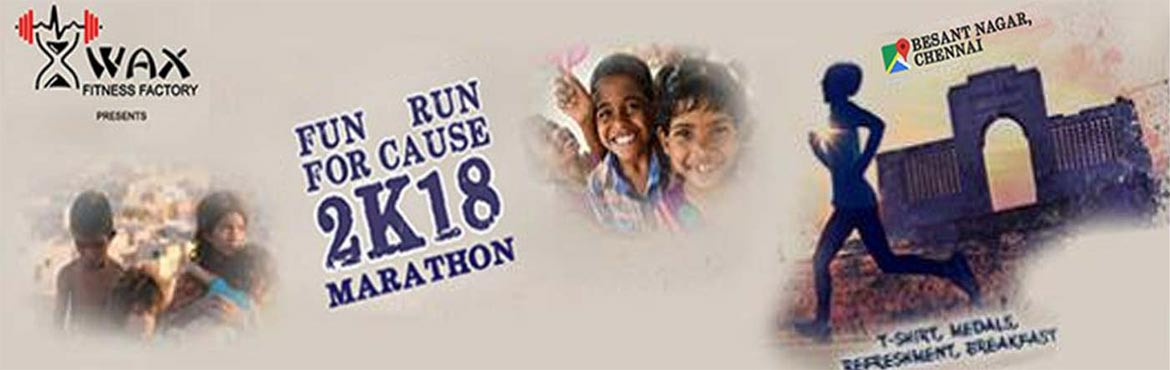 Book Online Tickets for FUN RUN FOR A CAUSE, Chennai.   Fun Run For A Cause 2018 is a fund raising marathon conducted by Wax Fitness Factory on march 18 2018. Each person\'s registration fee will be a contribution to orphan and disabled kids for their basic needs and education. Let\'s together brin