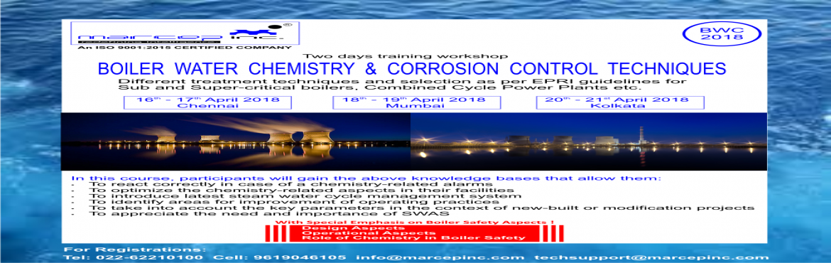 Book Online Tickets for Boiler Water Chemistry and Corrosion Con, Mumbai.  Introduction  The overall cost impact of boiler steam water cycle chemistry problems in fossil plants is typically hidden within the statistics of component forced outages, efficiency losses and premature end of useful component life. Co