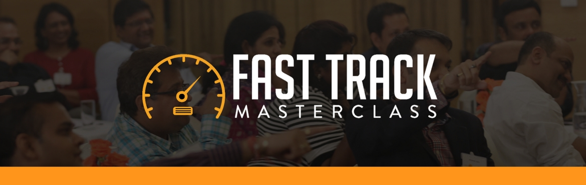 "Book Online Tickets for FASTTRACK MASTERCLASS, Mumbai.   Is your Business Losing Out to the Competition?   Are You Failing to Strategize?   Are You stuck Doing What's Not Working anymore?   Are You Stuck with Mediocre Marketing?   Are You Still Saying ""I Can Do It Mys"