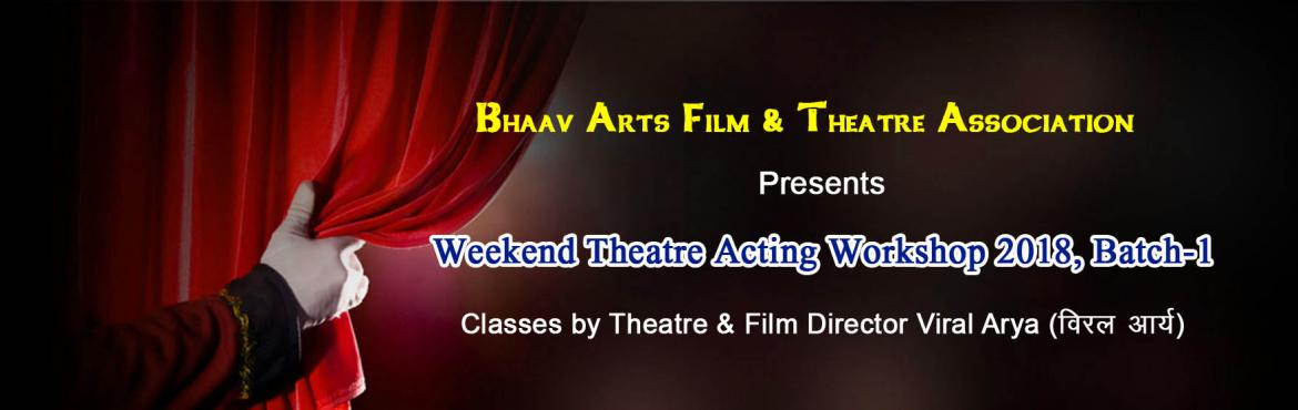 Book Online Tickets for Weekend Theatre Acting Workshop 2018, Ba, Delhi. Bhaav Arts Film & Theatre Association Presents Production OrientedWeekend Theatre ActingWorkshop 2018, Batch-1 Theatrenot only helps you to learnacting, but it also helps you to learn teamwork, it makes you disciplined, im