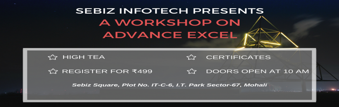 Book Online Tickets for Advance Excel Workshop, Chandigarh. Unleash the power of Excel! Become a Confident & Proficient Excel User. Advance Excel Training Workshop. Attend this extraordinary, information-packed, powerful Programs to increase your productivity, improve the quality, accuracy & mak