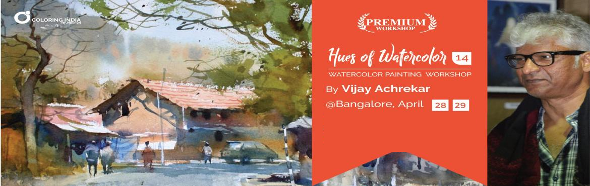 Book Online Tickets for Premium Watercolor Workshop by Vijay Ach, Bengaluru. 14th edition of#huesofwatercolorworkshop will see the eminent artist Sri. Vijay Achrekar taking us into a magical world of art through his watercolor paintings. And we made it premium where we can have limited crowd and more exclusi