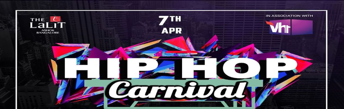 Book Online Tickets for Hip Hop Carnival 2018, Bengaluru. Hip Hop Carnival 2018 in association with Vh1 India is happening at the most luxurious 5-star hotels The Lalit Ashok Bangalore. A night where all the eminent party hopper will gather to make it a \