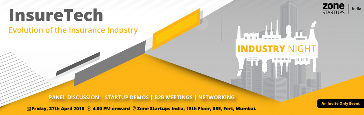 Book Online Tickets for Industry Night | Insuretech - Evolution , Mumbai. Zone Startups India is hosting "|1170|370|?|53aa73b1edbb6807fd068b30dde74fee|False|UNLIKELY|0.3027333617210388