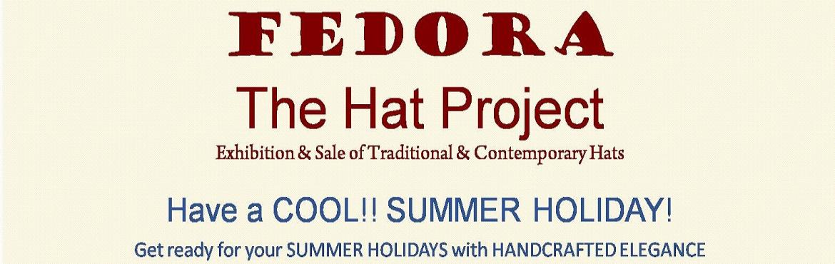Book Online Tickets for Fedora- The Hat Project, Pune. FEDORA :: The Hat Project EXHIBITION & SALE of Traditional & Contemporary Hats  Have a COOL SUMMER HOLIDAY!! Get ready for your SUMMER HOLIDAYS with Handcrafted Elegance  Traditional & Contemporary :: Pagadis, Phetas, Hats, Caps, Picnic B