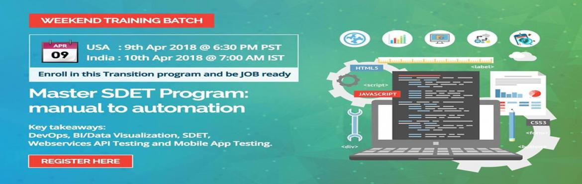 Book Online Tickets for  Master Software Development Engineering, Hyderabad. Trainer : Karthik USA - 9th Apr 2018 @ 6:30 PM PacificIndia - 10th Apr 2018 @ 7:00 PM IST Topics Covered : - DevOps - BI / Data Visualization - SDET - API, Soap UI Webservices - Mobile App