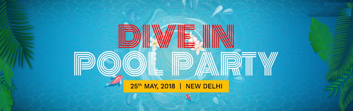 Book Online Tickets for DIVE IN POOL PARTY, New Delhi. Radiance Hospitality Present a pool party event organised at oddles farm at chattarpur, Delhi. Event held by Radiance Hospitality Experts. Fear the Sun no more! Beat the heat with the most chilling pool party in town. Come and drench at Dive in