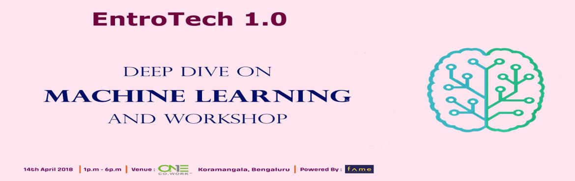 Book Online Tickets for Entrotech 1.0- Deep Dive on Machine Lear, Bengaluru. Machine learning is the science of getting computers to act without being explicitly programmed. In the past decade, machine learning has given us self-driving cars, practical speech recognition, effective web search, and a vastly improved unde