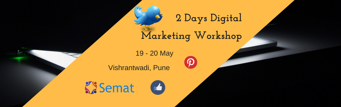 Book Online Tickets for 2 Days Digital Marketing workshop by Sem, Pune. Are you an Entrepreneur, or someone who wants to understand Digital Marketing and get ahead in your career or a student looking to pick up Digital Marketing skills and get a job?  2 Days Digital Marketing Workshop by Semat is just the