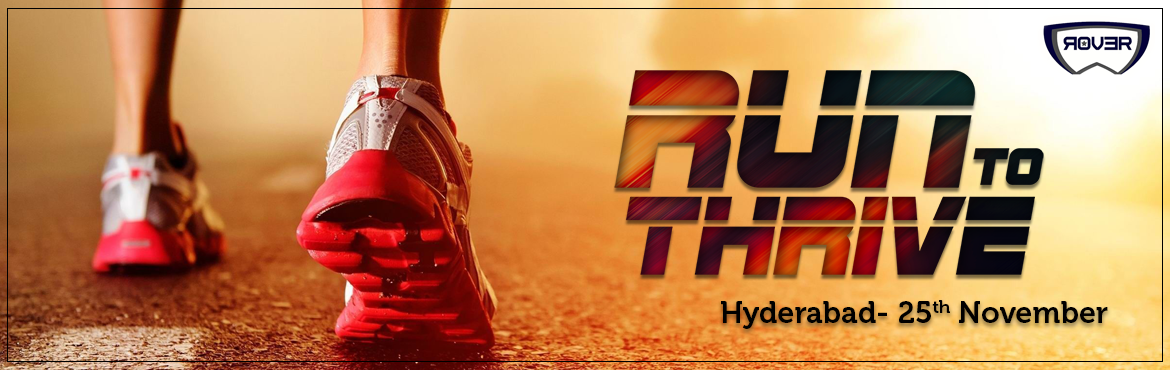 Book Online Tickets for Run To thrive(Hyderabad), Hyderabad. We warmly welcome you to theRover EventspresentsRun To Thrive, a marathon happening atPAN INDIA LEVELin several cities. For organising this event we are taging along with an NGO. They will be recieving funding with the h