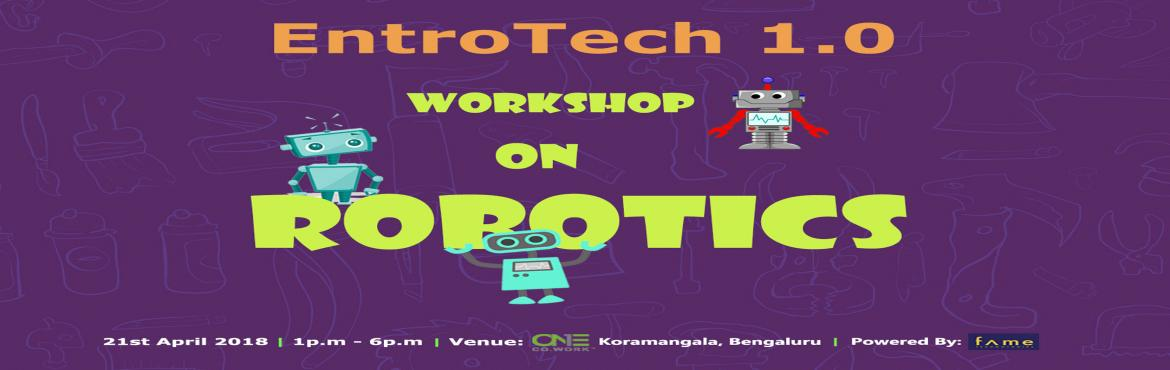 Book Online Tickets for Entrotech 1.0- Workshop on Robotics, Bengaluru.  A robot is a mechanical or virtual artificial agent, usually an electro-mechanical machine that is guided by a computer program or electronic circuitry.  Robots may fall under several categories: Industrial; Personal; Modular; Aerial/Aut