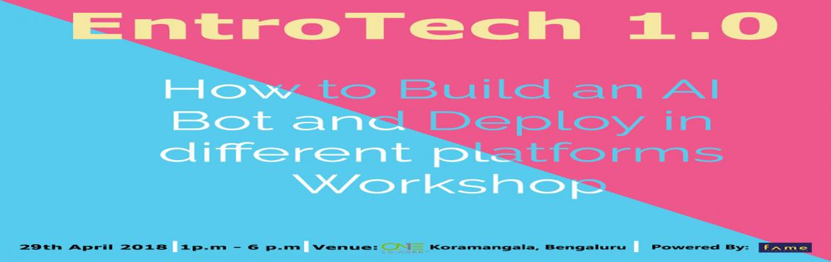 Book Online Tickets for Entrotech 1.0- How to Build an AI Bot an, Bengaluru. Robotics is an interdisciplinary branch of engineering and science that includes mechanical engineering, electrical engineering, computer science, and others. Robotics deals with the design, construction, operation, and use of robots, as well a