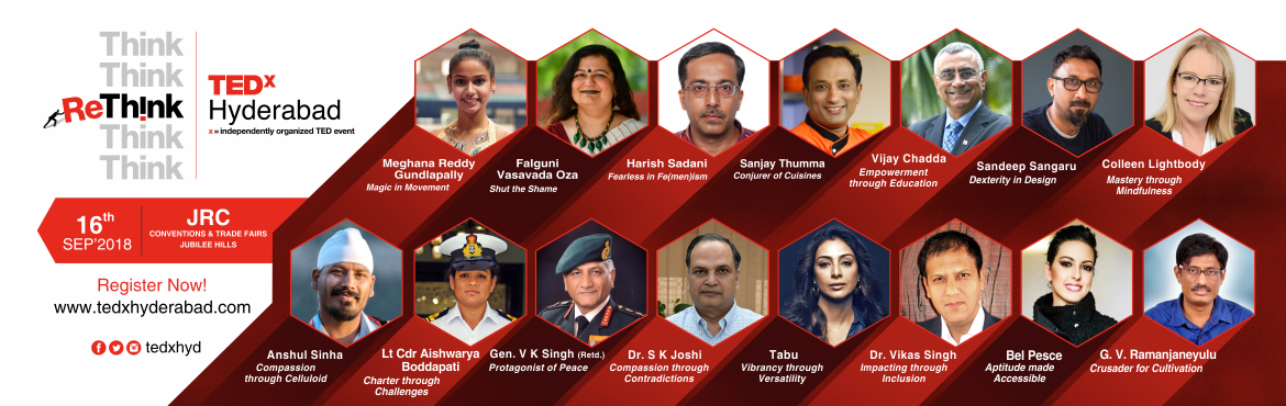 TEDxHyderabad 2018 - Building a community of Thinkers, Enablers, Doers which will be held on 16th Sep 2018 at JRC Conventions. Register at MeraEvents.