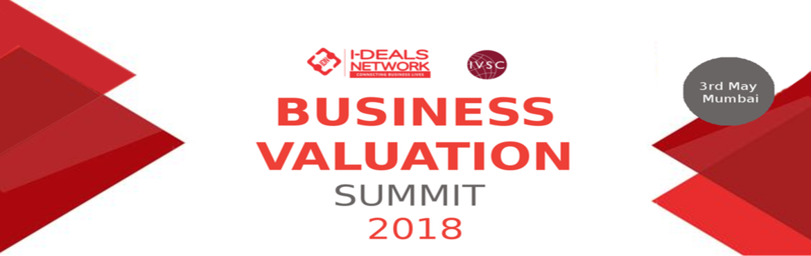 Book Online Tickets for Business Valuation Summit, 2018 | 3rd Ma, Mumbai. Introduction With a population of over 1.25 billion India is one of the biggest and fastest growing economies in the world - standards and professionalism are of significant importance.In the absence of standards of business valuation the valuation i
