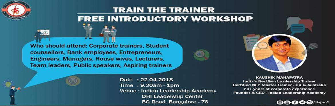 Book Online Tickets for Train The Trainer- Free Introductory Cou, Bengaluru. Indian Leadership Academy announces its next batch of Train the Trainer Certification ( TTT) Program.    TTT gives the opportunity to unlock your training talent & explore the skills to become an Effective Soft Skills or a corporate Tra