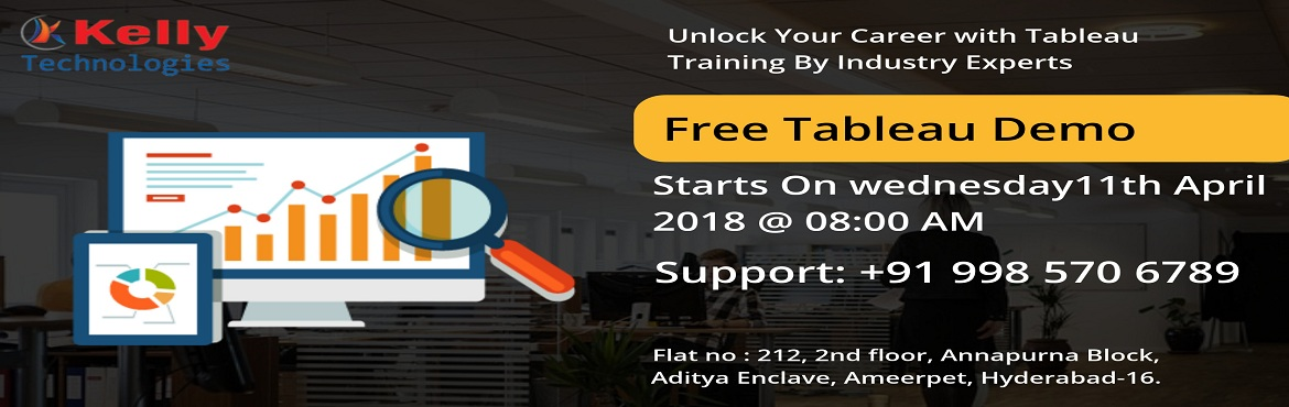 "Book Online Tickets for Free Tableau Demo Conducted By Industry , Hyderabad. Free Tableau Demo Conducted By Industry Experts At The Kelly Technologies On 11th April 2018 @ 8:00 AM. Attend Free Demo on Tableau ""Careers At The Kelly Technologies""  Kelly Technologies with the intent to enlighten the Tableau intereste"