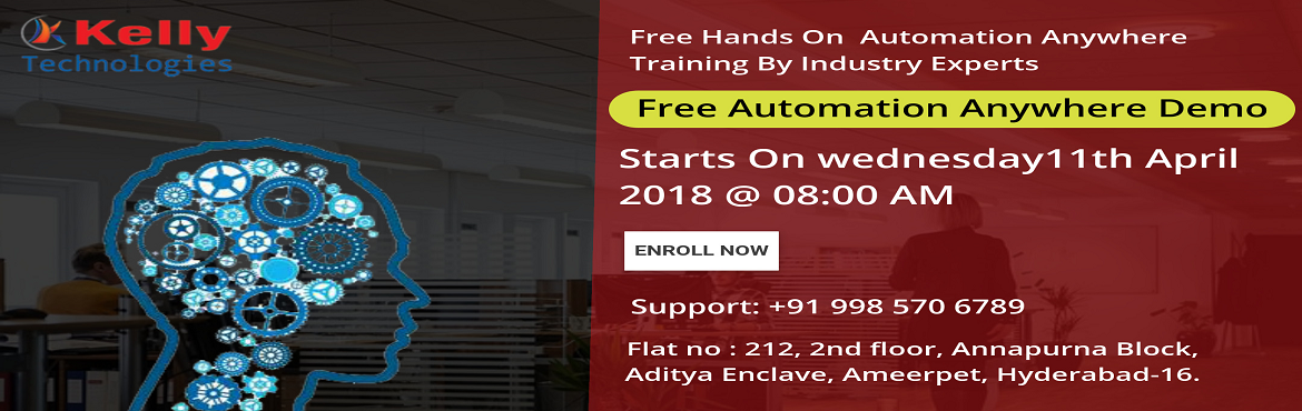 Book Online Tickets for Enhance Your Automation Anywhere Career , Hyderabad. Enhance Your Automation Anywhere Career Knowledge With Automation Anywhere Free Demo By Kelly Technologies On 11th Of  Apr @ 8:00 AM.  Make The Most Out Of The Career Opportunities In Automation Anywhere By Getting Enrolled For The Automati