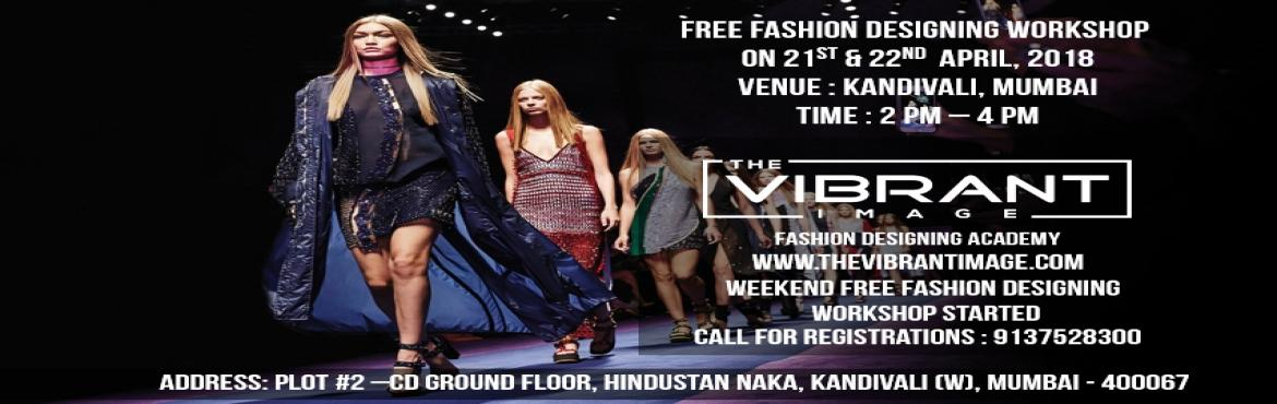 Book Online Tickets for Free Fashion Designing Workshop | The Vi, Mumbai.   Free Fashion Designing Workshop by The Vibrant Image | Kandivali, Mumbai   Free 1 Day Fashion Designing Workshop Event   On 21st & 22ndApril, 2018   "|1170|370|?|False|2e366fb4436f3f366123170d6ed903bc|False|UNLIKELY|0.3594678044319153