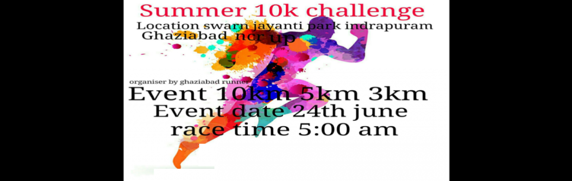 Book Online Tickets for Summer 10K Challenge, Ghaziabad. Timing Chip For All the Participants T-Shirts For All the Participants Medals for All the Participants  Refreshments For All the Participants : Energy Drink Medical Support  Event Day Photos  Online timing certificate wi