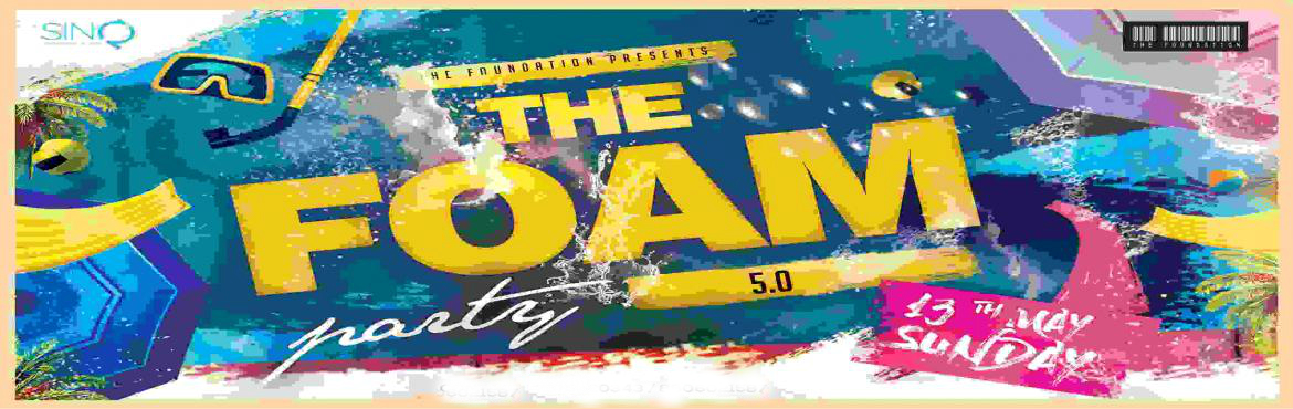 Book Online Tickets for The FOAM Party 5.0, Candolim.  Back with one the most awaited summer party in Goa.  The FOAM Party 5.0 at SinQ, Candolim - Goa  Date : 13th May 2018, 3pm onwards.  Tickets - Couples at : Rs 600/- each               Single Mal