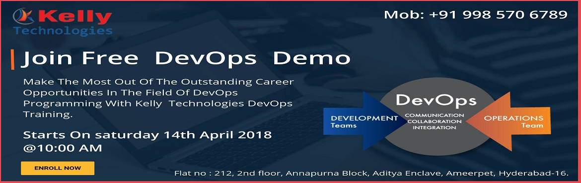 Book Online Tickets for Take a Part in Free Demo on DevOps Techn, Hyderabad. Take a Part in Free Demo on DevOps Technology  on  14th Apr 2018 (Saturday) at Kelly Technologies @ 10:00 AM  Most of the companies are rapidly adopting DevOps technology to take their development into next advanced level. DevOps is th