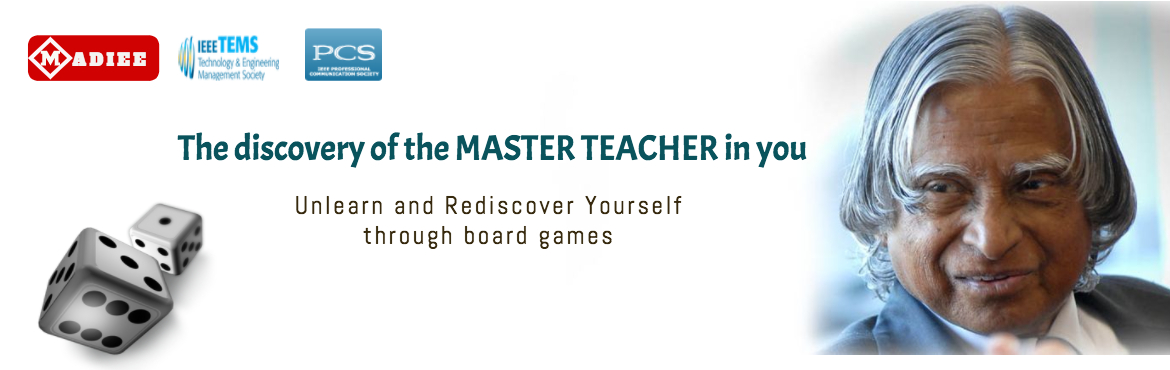 Book Online Tickets for The Discovery of the Master Teacher in Y, Chennai.   THE DISCOVERY OF THE MASTER TEACHER IN YOU Unlearn and Rediscover Yourself through board games  Course Description   Are you a passionate teacher and still find your students disinterested? Do you wish to be a Teacher/