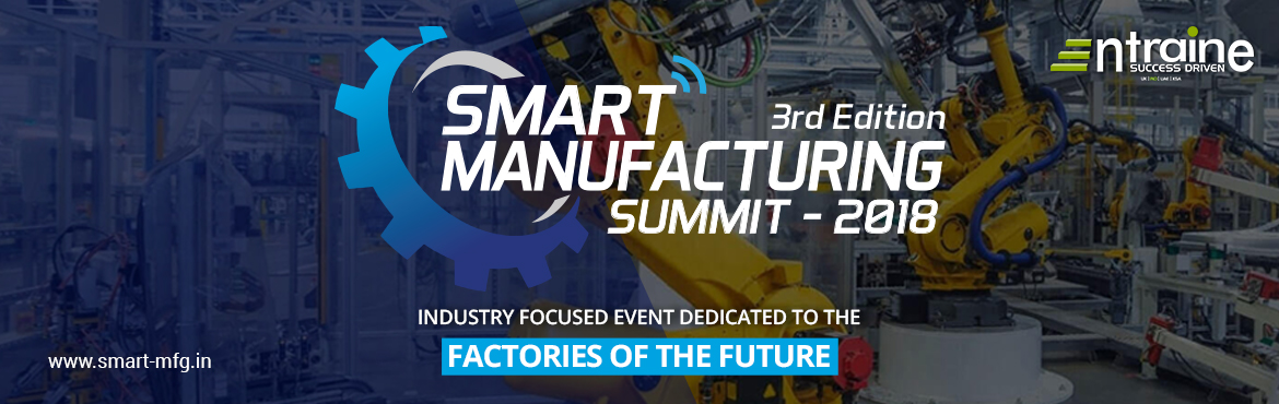 Book Online Tickets for 3rd Edition Smart Manufacturing Summit, Pune. Smart Manufacturing is changing the way we build, and its here to stay. Be a part of India's Largest unique event dedicated to factories of the future. We are all set to create history in Pune this 25th & 26th July 2018. The event is primed