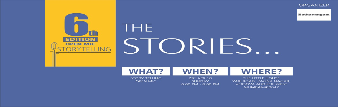 Book Online Tickets for 6th Edition Storytelling Open-Mic, Mumbai.  Come join us for a storytelling show Kathasangam.There will be 8 real-life stories of 7-8 minutes each. Just come, sit back, and enjoy the stories! or get inspired because stories can change the way we think.