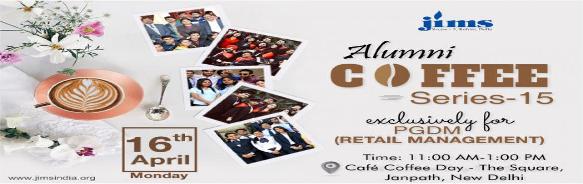 Book Online Tickets for JIMS Rohini- Alumni Coffee Series- 15, New Delhi. In order to encourage better bonding, JIMS is organising its Alumni Coffee Series- 15 in Delhi. The first Coffee meet this year has been planned exclusively for the PGDM-Retail Management alumni on Monday 16th April, 201