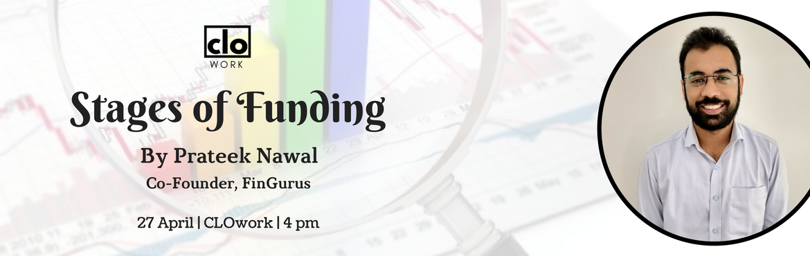 Book Online Tickets for Stages of Funding , Hyderabad.      Finance is the elixir that assists in the formation of new businesses and allows businesses to take advantage of opportunities to grow. In this session, Prateek Nawal, co-founder of FinGurus will take us through various stages of funding.   &nbs