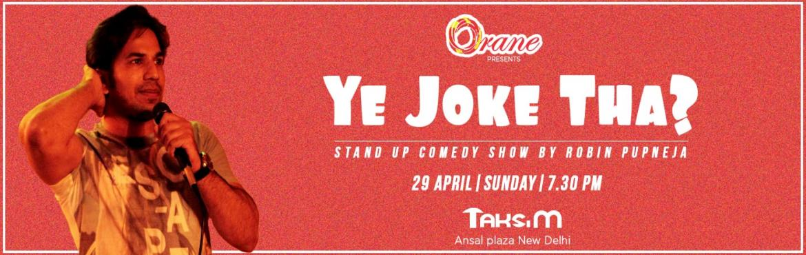 Book Online Tickets for Yeh Joke Tha ?, New Delhi. This is a stand up comedy show featuring Robin Pupneja, a self-proclaimed Theatre Actor and Stand-up Comic. He has made blink-and-you-miss appearances on NDTV Rising Stars of Comedy and Radio Mirchi. In this show, he would share his irrelevant views