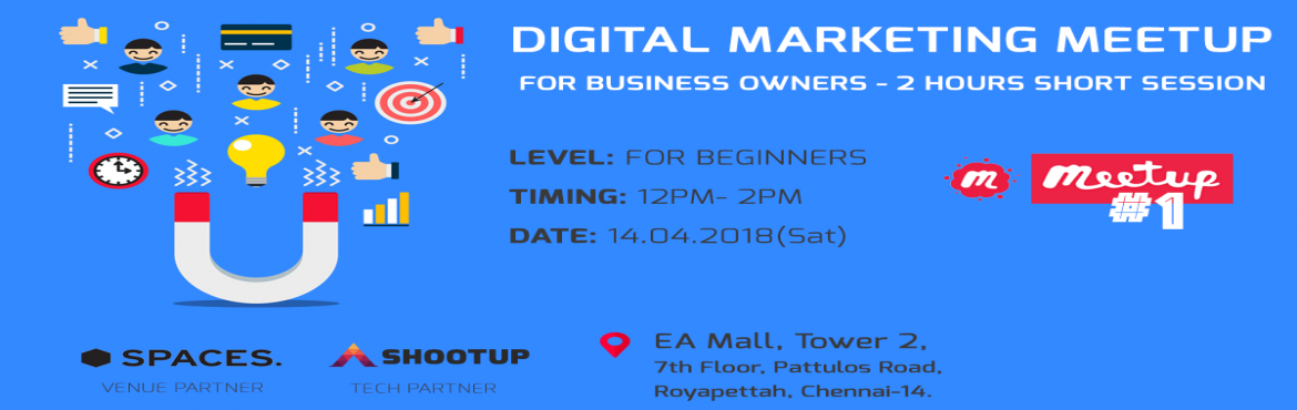 Book Online Tickets for Digital Marketing for Business Owners (2, Chennai.  Digital Marketing has become the primary key in Marketing any business. From Diapers to spaceships everything has gone to online marketing.  AGENDA:- Website Designing- Digital Marketing Introduction- Social Media Marketing- Search Engine