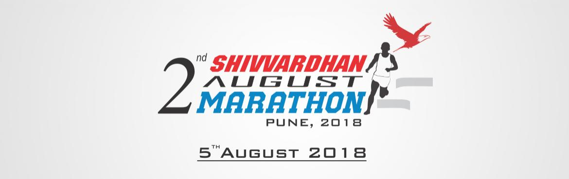 Book Online Tickets for Shivvardhan August Marathon, Pune.   At Shivvardhan we keep on believing that happiness of mind is greater than peace of mind. Taking the same theme forward we introduce the 2nd Edition of Shivvardhan August Marathon which will be held this year on the first Sunday of August that