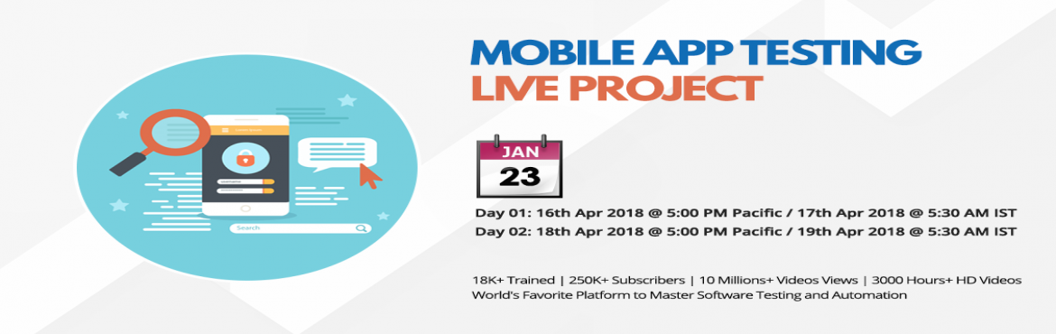 """Book Online Tickets for  Mobile App Testing Live Project, Hyderabad. These LIVE projects are actual projects seeking assistance on Mobile App Testing. As part of this project, you would be participating in a 4 week exercise that will lead toA. Exposure on """"How to perform Testing in Real Projects&rdqu"""