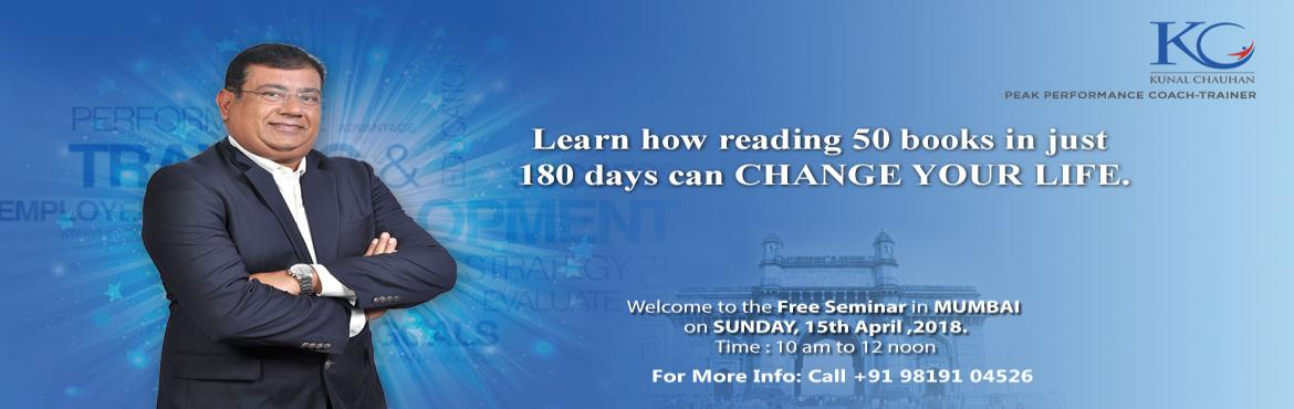Book Online Tickets for TRANSFORM LIFE USING READING, Mumbai.  It is aFREE INTRODUCTORY SEMINARon\'HOW READING50 BOOKSINJUST 180 DAYSCANCHANGE YOUR LIFE\'. This seminar would also touch topics on Creative Thinking, Memory, Decision Making and Problem Solving