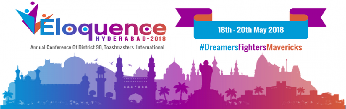 Book Online Tickets for Eloquence 2018, Hyderabad. Eloquence is the annual conference of District 98, Toastmasters International. In 2018, it will be hosted in Hyderabad from 18th - 20th May. Toastmasters International is committed to building public speaking and leadership skills. The conference wil