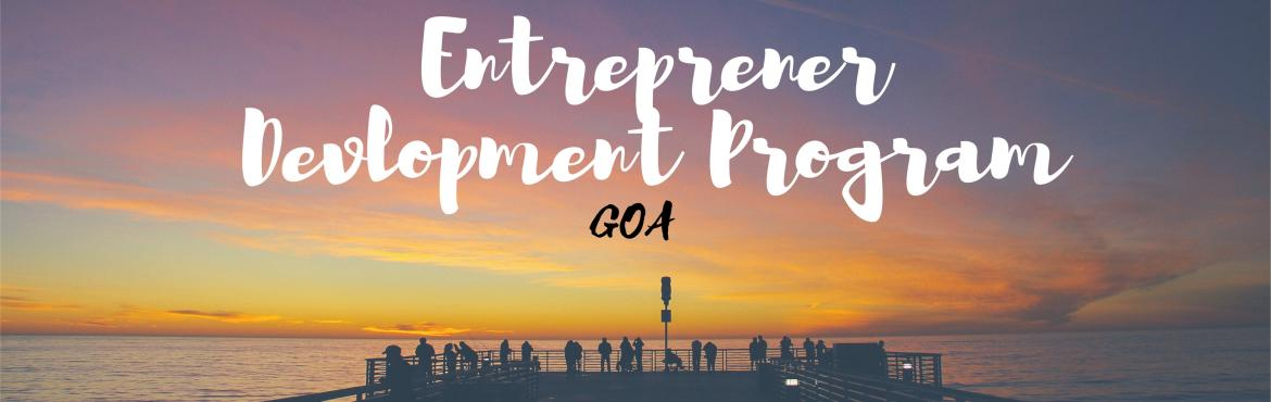 Book Online Tickets for ENTREPRENEURSHIP DEVELOPMENT PROGRAMME , Goa. #Business Model Canvas #Start-up Pitching Platform #Seed Funding #Angel Investors #Incubation #Acceleration #Networking Event We would Start off in hyderabad on 24 may reside in 4 star Property from 25 may to 28 may and leave on 28th may to reach bac
