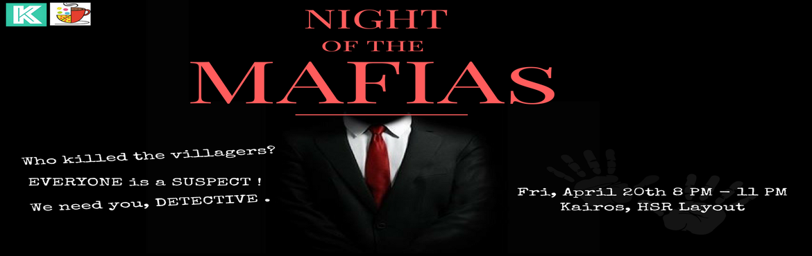 Book Online Tickets for Night of the MAFIAs, Bangalore. What would you do when MAFIAs attack your peaceful village? YESS, we are bringing the super interactive game of MAFIA to you. Play with us in a unique setting to watch the drama unfold and find the mafias before it\'s too late. With all sound effects