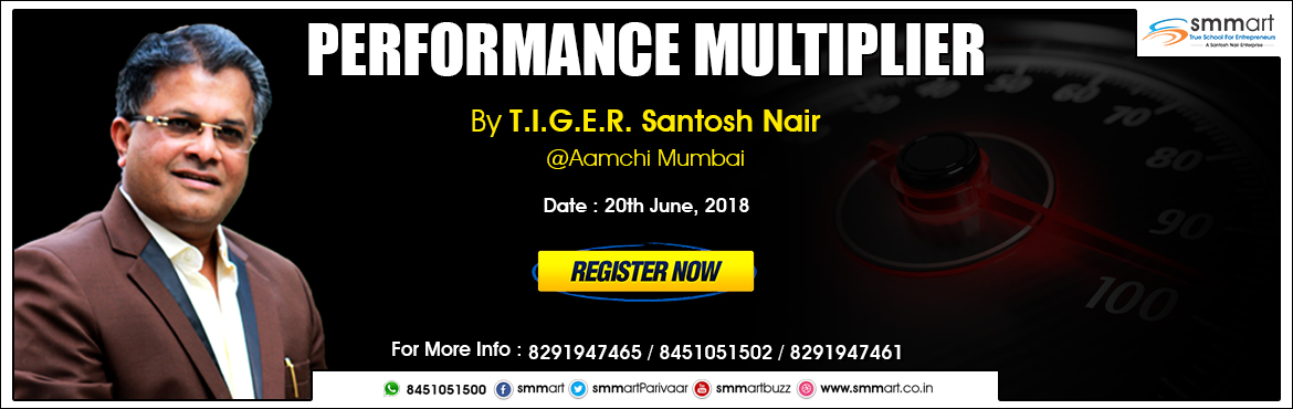 Book Online Tickets for Performance Multiplier- Mumbai, Mumbai.  Performance means producing results which are measured against pre-determined standards!According to today\'s competitive business environment, the whole world is riding with the challenge of Performance. Individuals & Organizations are ram