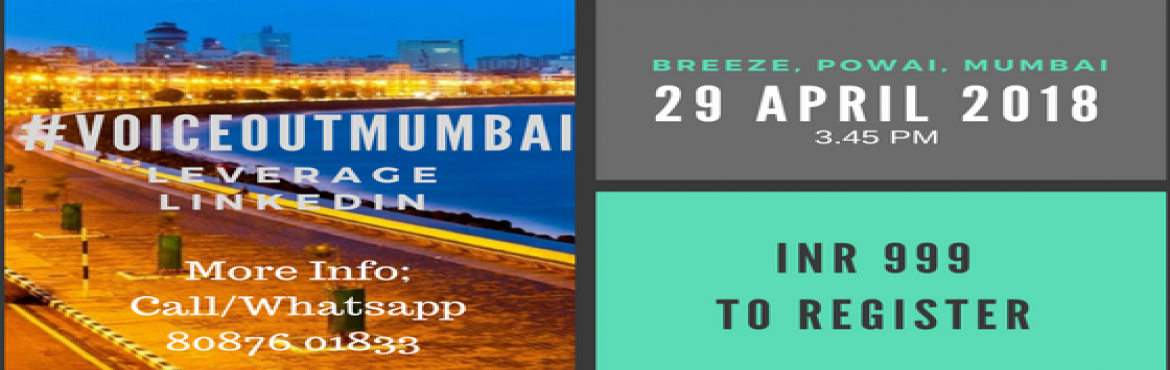 Book Online Tickets for VoiceOut Mumbai (Leverage LinkedIn), Mumbai.  250 million people across the globe using this platform, are you?