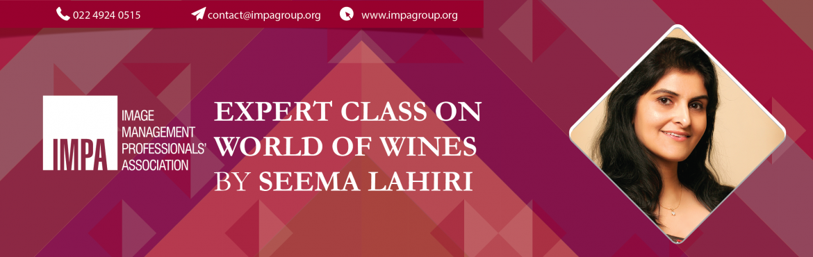 Book Online Tickets for Expert Class on World of Wines, Thane. Welcome to the World of Wines. As Image consultants it is important for us to keep ourselves abreast with the finer things in life, wine being one of them. The festive spirit of Wine lends an air of elegance to business and social events.  The