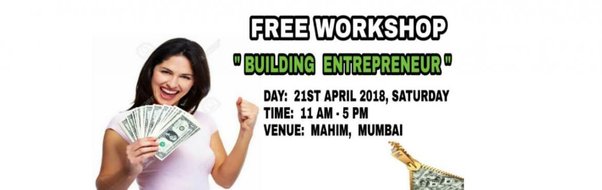 Book Online Tickets for Building Entreprenuer, Mumbai.   Interested Click on the Link :https://goo.gl/forms/qmXmk8wOg3oKqc7I3   Men and Women: Are you looking for Financial Independence in your Life ?    Do you want to Lead your Family into Better Lifestyle ? Are you Interested in a Opport